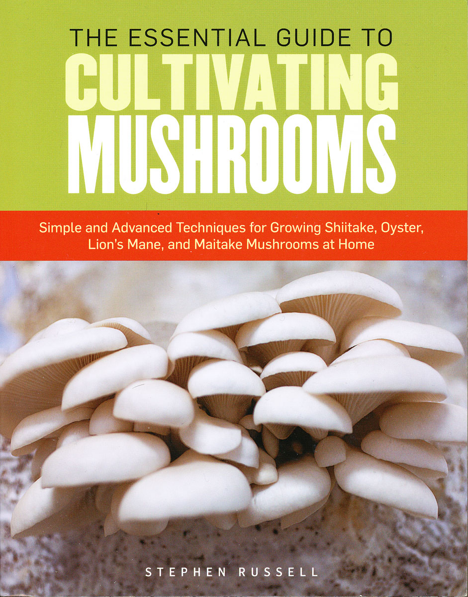 Essential Guide To Cultivating Mushrooms - North American